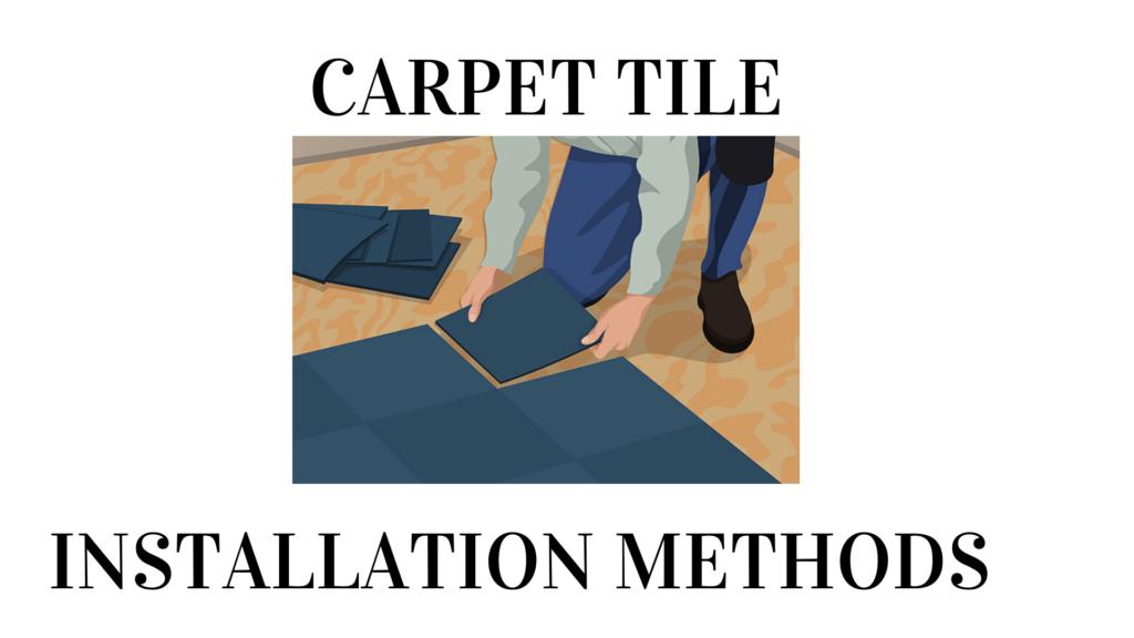 Carpet Tile Installation Methods
